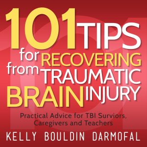 101 Tips for Recovering From Traumatic Brain Injury (TBI)